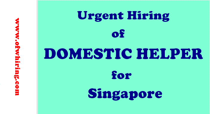 Urgent Hiring of Domestic Helper for Singapore 1 job hiring domestic helper for singapore ofw hiring wiring harness jobs in abroad at mifinder.co