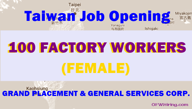 100 Female Factory Worker Job Hiring for Taiwan 100 female factory workers job available for taiwan ofw hiring wiring harness jobs in abroad at suagrazia.org